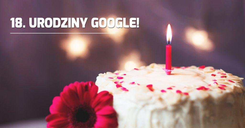 Wszystkiego najlepszego z okazji 18-tych urodzin Google!