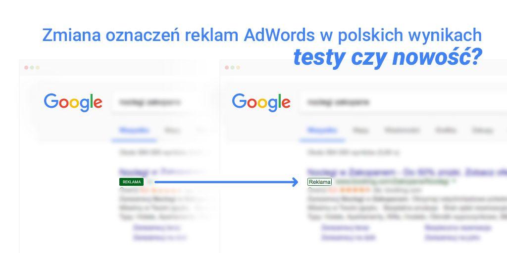 Zmiana oznaczeń reklam AdWords w polskich wynikach – testy czy nowość?