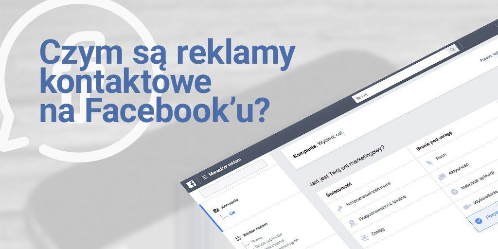 Czym są reklamy kontaktowe na Facebook'u?