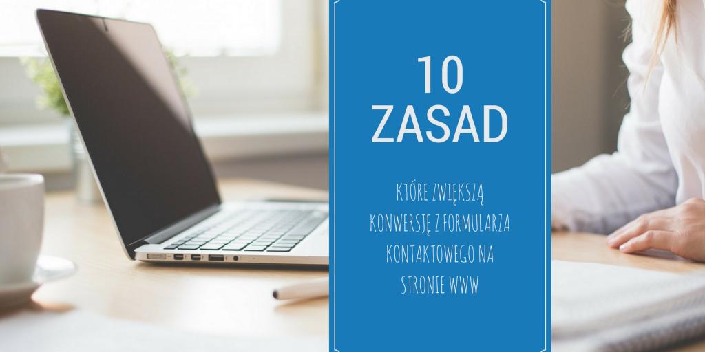 10 zasad, które zwiększą konwersję z formularza kontaktowego na stronie WWW