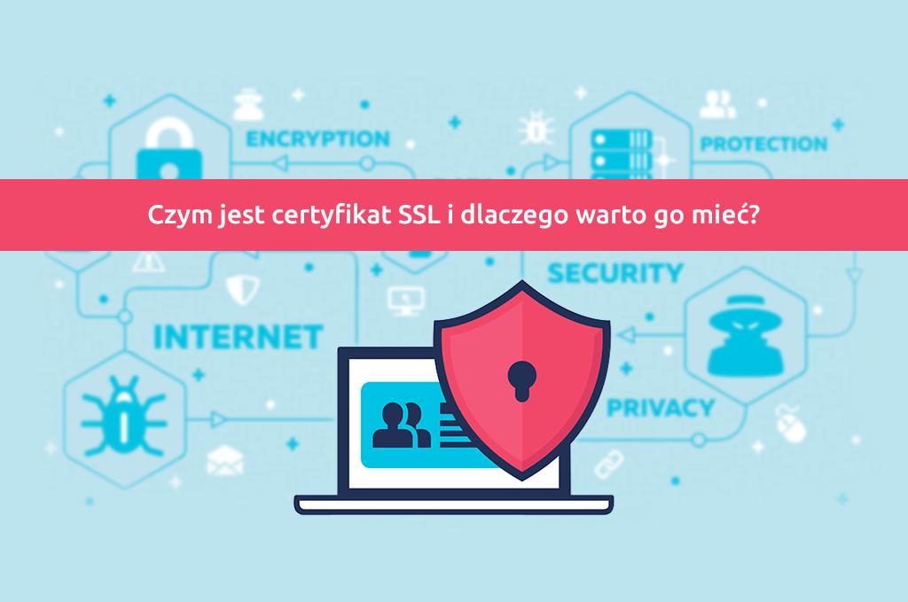 Czym jest certyfikat SSL i dlaczego warto go mieć?