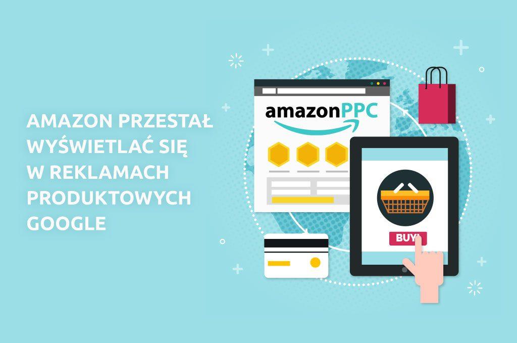 Amazon przestał wyświetlać się w reklamach produktowych Google