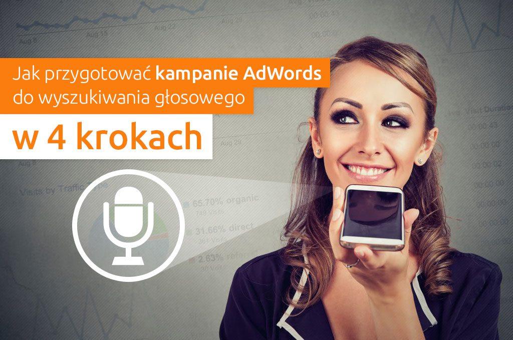 Jak przygotować kampanię AdWords do wyszukiwania głosowego w 4 krokach