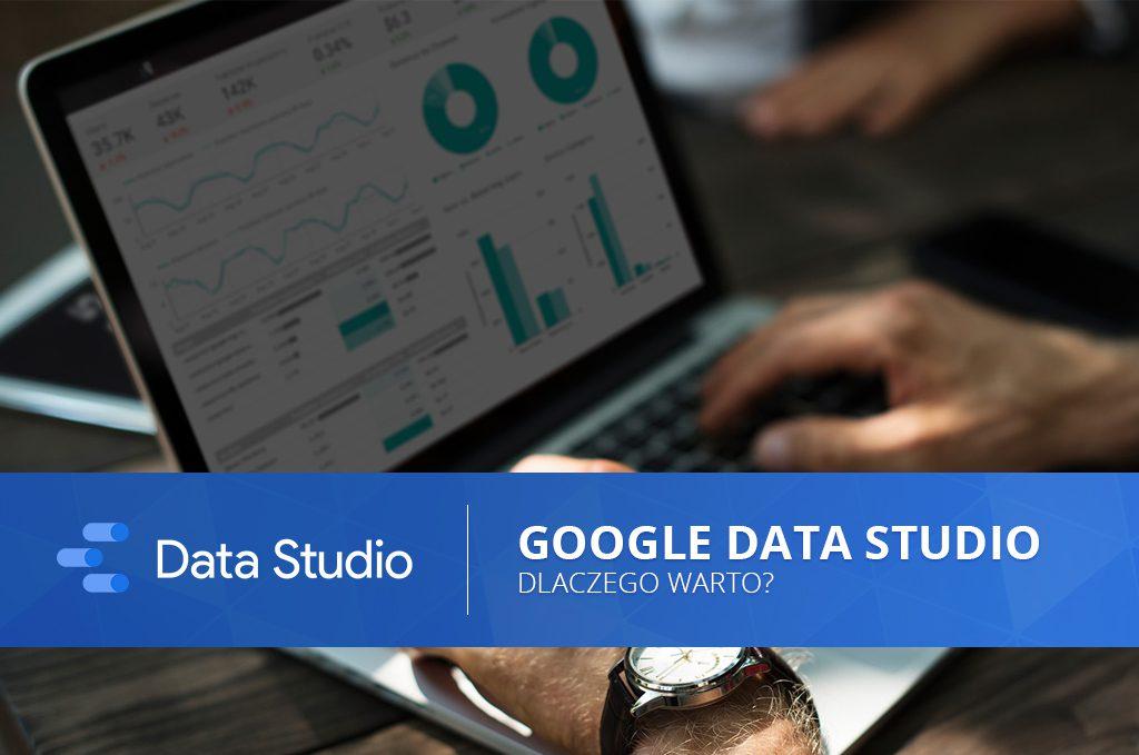 Google Data Studio – dlaczego warto?