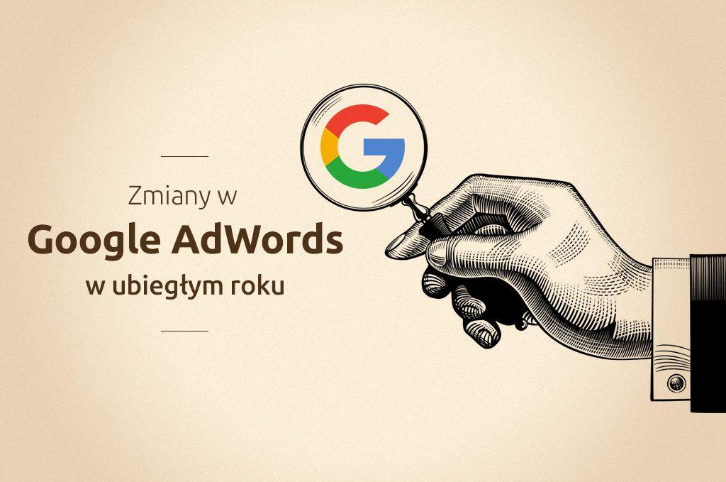 Zmiany w Google AdWords w ubiegłym roku