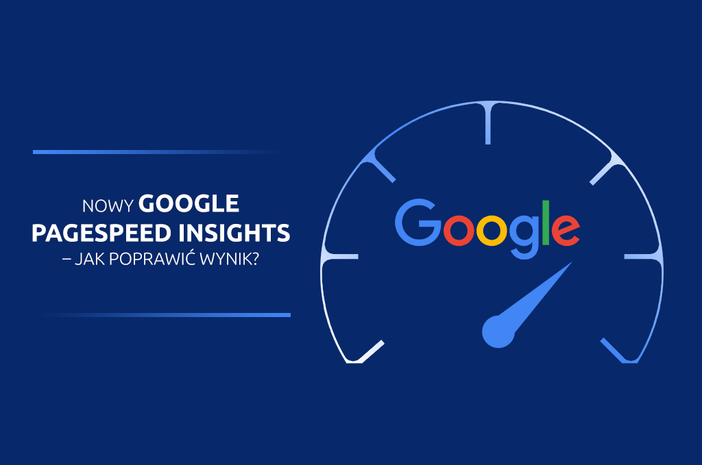 Nowy Google PageSpeed Insights – jak poprawić wynik?