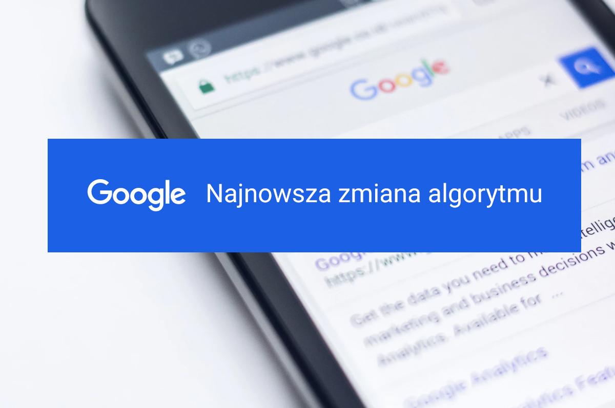 Najnowsza zmiana algorytmu Google