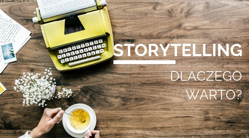 Storytelling, dlaczego warto?