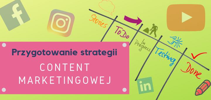 Przygotowanie strategii Content Marketingowej