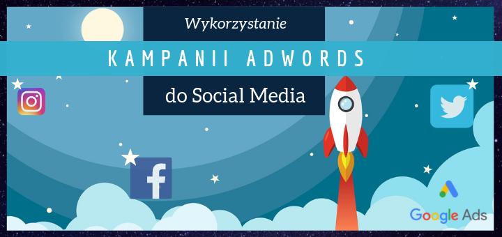 Wykorzystanie kampanii AdWords do Social Media