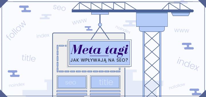 Meta tagi – jak wpływają na SEO?