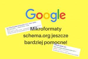 Mikroformaty schema.org jeszcze bardziej pomocne!